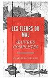 LES FLEURS DU MAL (œuvres complètes) (Annoté) - Format Kindle - 2,49 €