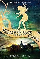 Serafina and the Black Cloak by Robert Beatty(2015-07-14)