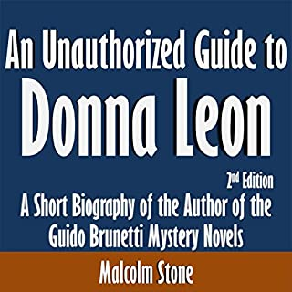 An Unauthorized Guide to Donna Leon: A Short Biography of the Author of the Guido Brunetti Mystery Novels cover art