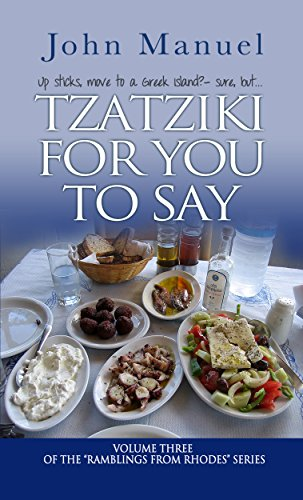Tzatziki For You to Say (The Ramblings From Rhodes Series Book 3) (English Edition)