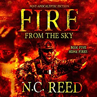 Home Fires     Fire from the Sky, Book 5              Written by:                                                                                                                                 N. C. Reed                               Narrated by:                                                                                                                                 Lee Alan                      Length: 11 hrs and 29 mins     Not rated yet     Overall 0.0