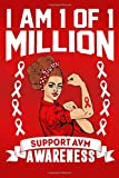 I'm 1 Of 1 Million Support AVM Awareness: College Ruled AVM Awareness Journal, Diary, Notebook 6 x 9 inches with 100 Pages