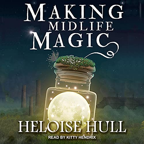 Making Midlife Magic Audiobook By Heloise Hull cover art
