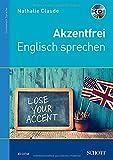 Akzentfrei Englisch sprechen: Ausgabe mit CD. - Nathalie Claude