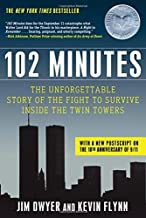 102 Minutes: The Unforgettable Story of the Fight to Survive Inside the Twin Towers 2nd (second) edition