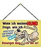 Blechschild Con cordón 30 x 20 cm decoración con texto en alemán 'Wenn ich Meinen Hund Frage, wie ich AUSSEHE'. Wedelt er mit dem Schwanz und Macht WUFF! - Blechemma