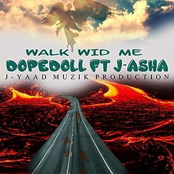 Walk wid Me (feat. J-Asha)