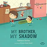 My brother, my shadow