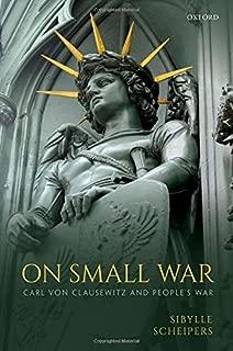 On Small War: Carl Von Clausewitz and People's War
