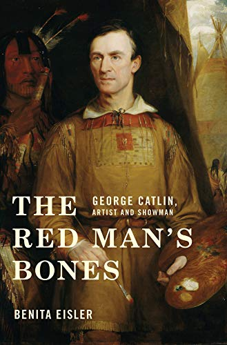 Image of The Red Man's Bones: George Catlin, Artist and Showman