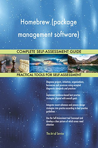 Homebrew (package management software) All-Inclusive Self-Assessment - More than 660 Success Criteria, Instant Visual Insights, Comprehensive Spreadsheet Dashboard, Auto-Prioritized for Quick Results