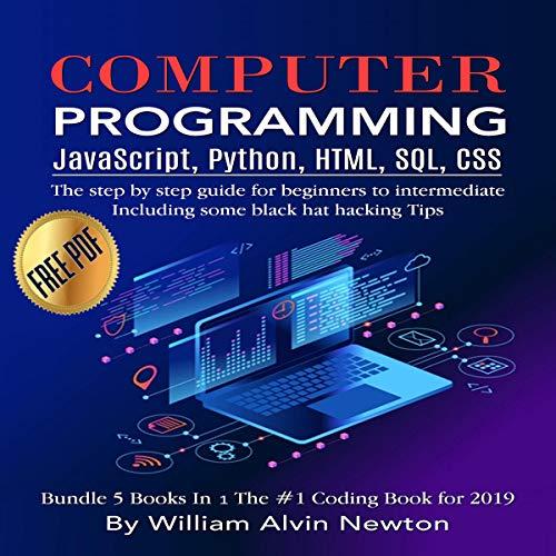 Computer Programming: JavaScript, Python, HTML, SQL, CSS Audiobook By Willam Alvin Newton, Steven Webber cover art