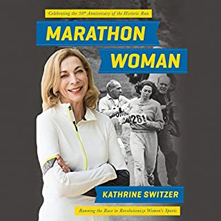 Marathon Woman     Running the Race to Revolutionize Women's Sports              Written by:                                                                                                                                 Kathrine Switzer                               Narrated by:                                                                                                                                 Kathrine Switzer                      Length: 12 hrs and 34 mins     6 ratings     Overall 5.0