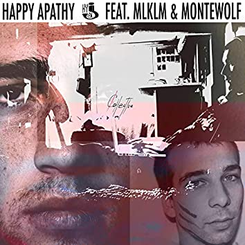 Happy Apathy (feat. Mlklm & Montewolf)