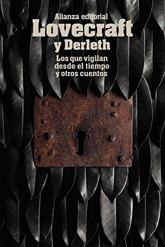 Los que vigilan desde el tiempo y otros cuentos (El libro de bolsillo - Bibliotecas de autor - Biblioteca Lovecraft)