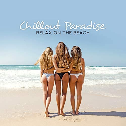 Weekend Chillout Music Zone, Total Chillout Music Club, Tropical Chill Zone