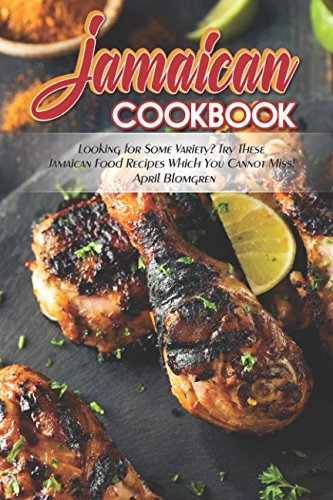 Jamaican Cookbook: Looking for Some Variety? Try These...