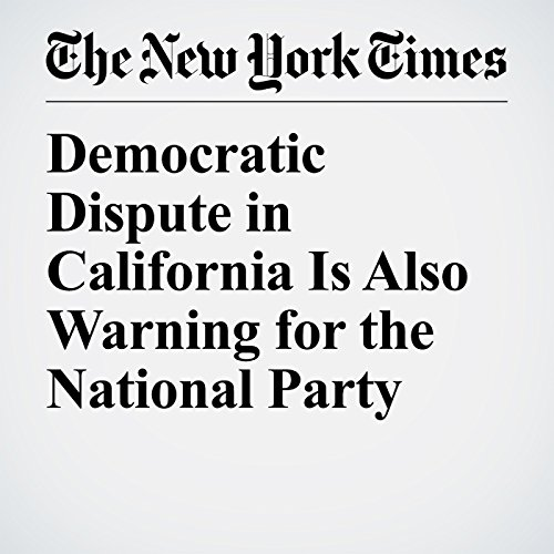 Democratic Dispute in California Is Also Warning for the National Party audiobook cover art