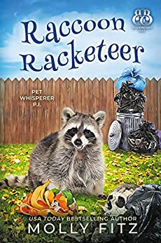 Raccoon Racketeer (Pet Whisperer P.I. Book 7) by [Molly Fitz, Blueberry Bay]