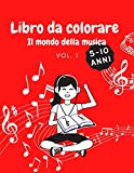 Libro da Colorare: Il mondo della musica...