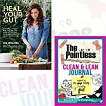 Lee Holmes Heal Your Gut Journal and Book Collection - Heal Your Gut: Supercharged Food, The Not so Pointless Clean & Lean Journal 2 Book Bundle by Lee Holmes (2016-11-09)