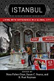 Istanbul: Living with Difference in a Global City (New Directions in International Studies)