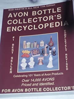 Bud Hastin's Avon Bottle Collector's Encyclopedia (BUD HASTIN'S AVON AND COLLECTOR'S ENCYCLOPEDIA)