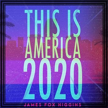 This Is America 2020
