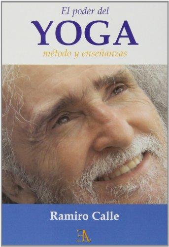El Poder Del Yoga. Método Y Enseñanzas (Ramiro Calle (ela))