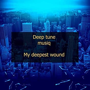 My Deepest Wound