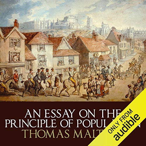 An Essay on the Principle of Population                   De :                                                                                                                                 Thomas Malthus                               Lu par :                                                                                                                                 Gareth Armstrong                      Durée : 5 h et 23 min     Pas de notations     Global 0,0