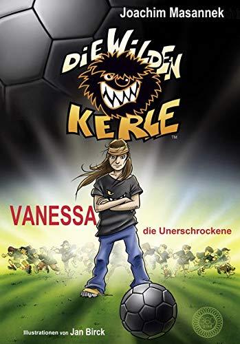 Die Wilden Kerle - Band 3: Vanessa, die Unerschrockene