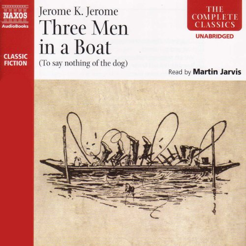 Three Men in a Boat (To Say Nothing of the Dog)                   By:                                                                                                                                 Jerome K. Jerome                               Narrated by:                                                                                                                                 Martin Jarvis                      Length: 6 hrs and 34 mins     463 ratings     Overall 4.1
