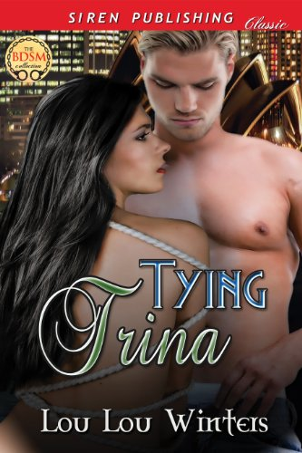 Tying Trina [Sequel to Relax, Bell] (Siren Publishing Classic) (English Edition)