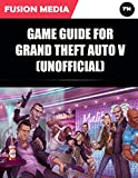 Game Guide for Grand Theft Auto V (Unofficial) (English Edition)