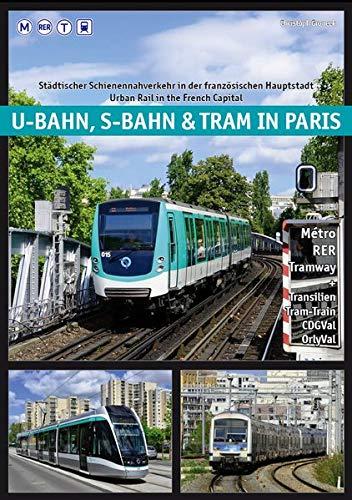 U-Bahn, S-Bahn & Tram in Paris: Städtischer Schienennahverkehr in der französischen Hauptstadt - Urban Rail in the French Capital