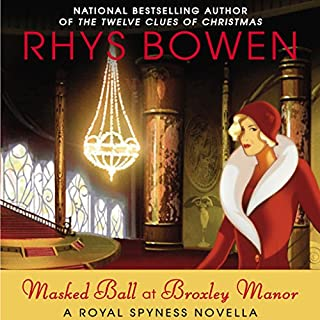 Masked Ball at Broxley Manor     A Royal Spyness Novella              Autor:                                                                                                                                 Rhys Bowen                               Sprecher:                                                                                                                                 Katherine Kellgren                      Spieldauer: 1 Std. und 44 Min.     7 Bewertungen     Gesamt 4,6