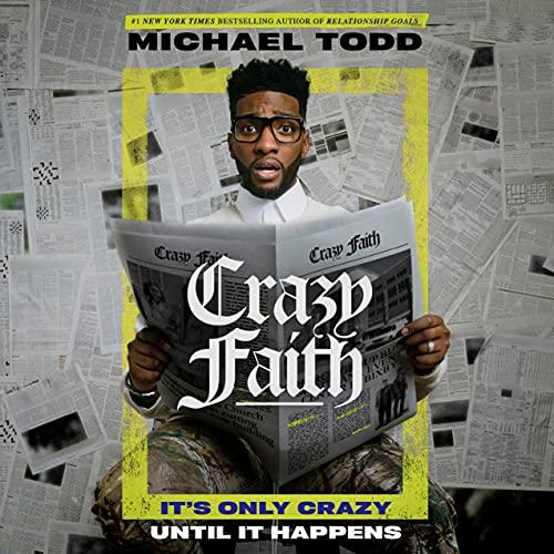 Crazy Faith: It's Only Crazy Until It Happens