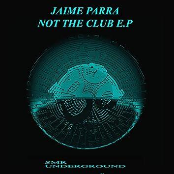 Not The Club E.P