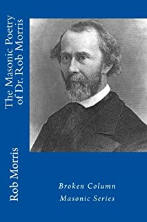 The Masonic Poetry of Dr. Rob Morris