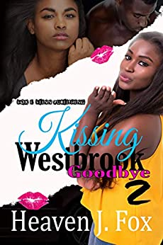 Kissing Westbrook Goodbye 2: The Best of Both Worlds; A Tale of Two Stories by [Heaven J. Fox]