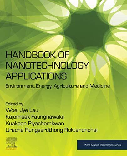 Handbook of Nanotechnology Applications: Environment, Energy, Agriculture and Medicin