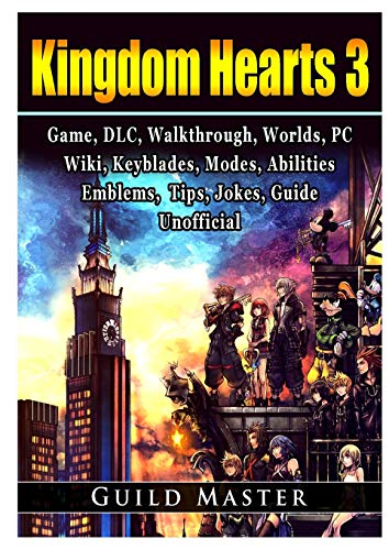 Kingdom Hearts 3 Game, DLC, Walkthrough, Worlds, PC, Wiki, Keyblades, Modes, Abilities, Emblems, Tips, Jokes, Guide Unofficial