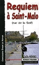 Requiem à Saint-Malo : (Rue de la Soif)