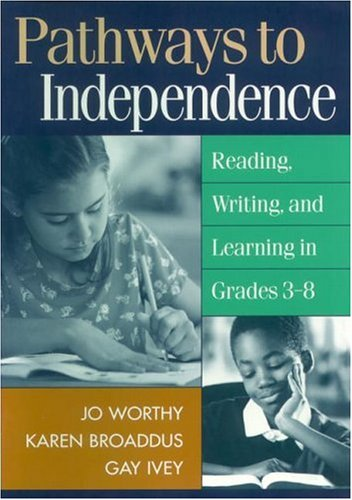Pathways to Independence: Reading, Writing, and Learning...