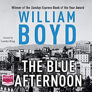 The Blue Afternoon                   By:                                                                                                                                 William Boyd                               Narrated by:                                                                                                                                 Lorelei King                      Length: 10 hrs and 27 mins     128 ratings     Overall 3.9