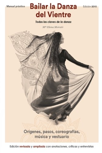 Bailar la danza del vientre (edición 2015): Todas las claves de la danza