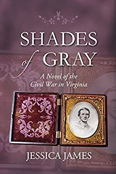 [Jessica James]のShades of Gray: Clean romantic Civil War historical fiction: An Epic Civil War Love Story (English Edition)