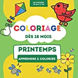 Coloriage dès 18 mois: Coloriage bébé printemps I Mon premier Livre de Coloriage I Cahier de dessin avec des fleurs, des animaux et bien d'autres   Idée Cadeau pour les 2-3 ans
