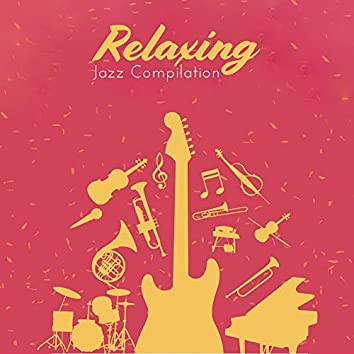 Relaxing Jazz Compilation
